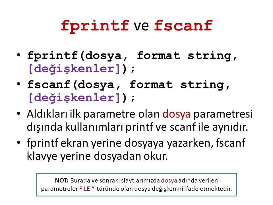 fprintf ve fscanf fprintf(dosya, format string, [değişkenler]);